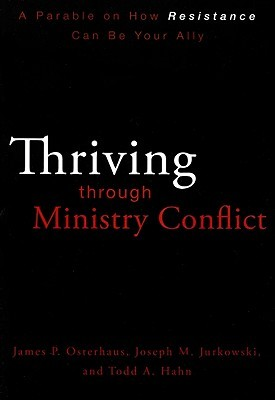 Thriving through Ministry Conflict: A Parable on How Resistance Can Be Your Ally