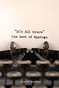 It's All Grace: The Best of Eppinga