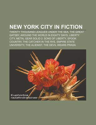 New York City in Fiction: Twenty Thousand Leagues Under the Sea, the Great Gatsby, Around the World in Eighty Days, Liberty City
