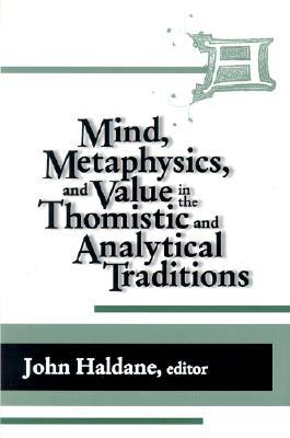 Mind, Metaphysics, and Value in the Thomistic and Analytical Traditions