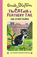 The Cat With A Feathery Tail (Enid Blyton's Popular Rewards Series V)