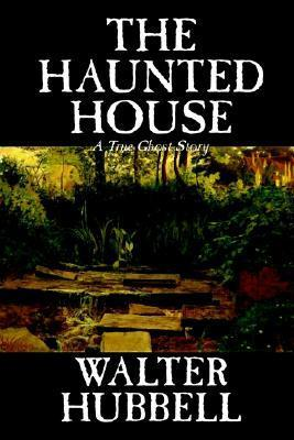 The Haunted House by Walter Hubbell, Fiction, Mystery & Detective