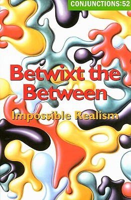 Conjunctions #52, Betwixt the Between by Bradford Morrow