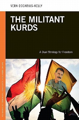The Militant Kurds: A Dual Strategy for Freedom