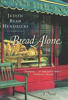 Bread Alone (Bread Alone, #1) by Judi Hendricks