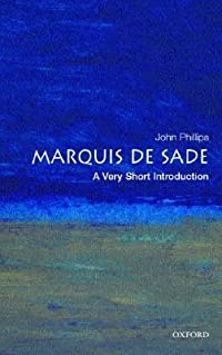 The Marquis de Sade: A Very Short Introduction