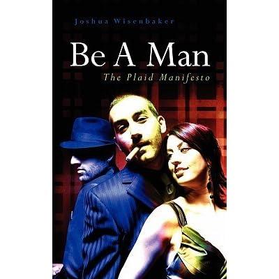 Be A Man The Plaid Manifesto