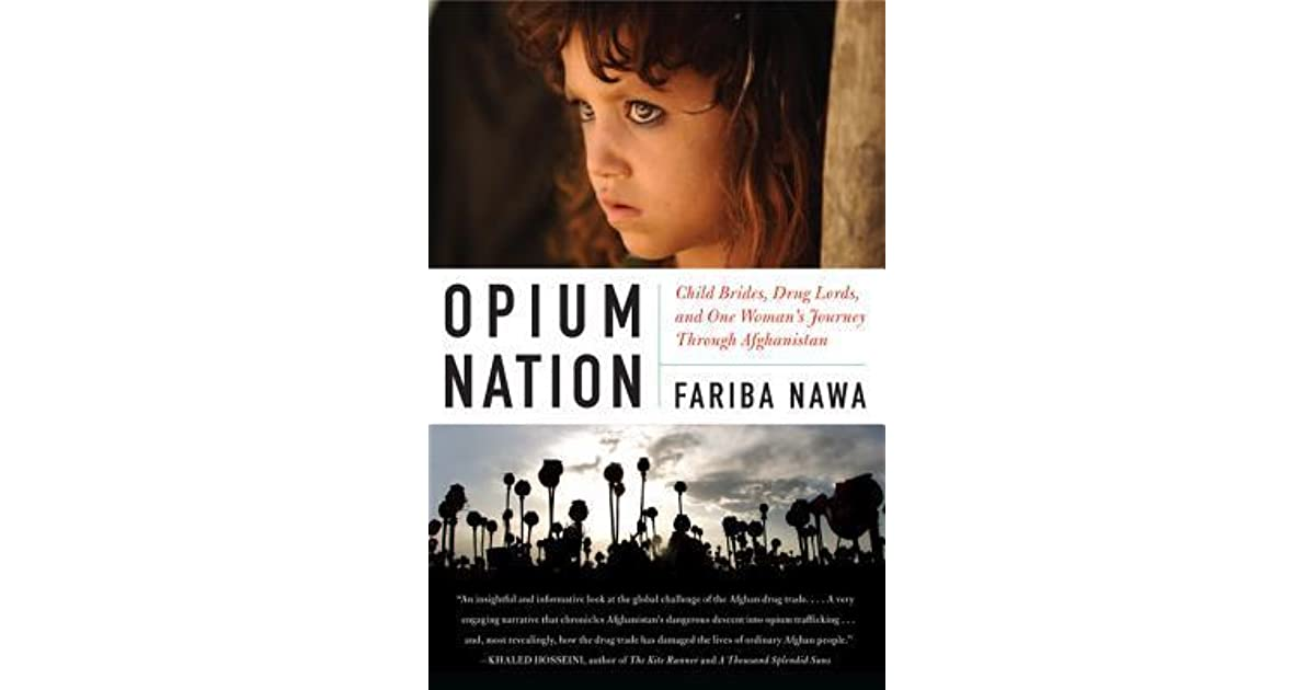 Opium Nation: Child Brides, Drug Lords, and One Woman's