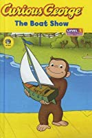 The Boat Show (Curious George, Level 1)