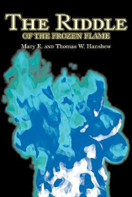 The Riddle of the Frozen Flame by Mary E. Hanshew, Fiction, Historical, Mystery & Detective, Action & Adventure