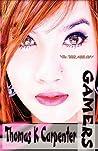 Gamers by Thomas K. Carpenter