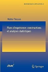 Plans D'expérience: Constructions Et Analyses Statistiques (Mathématiques Et Applications)