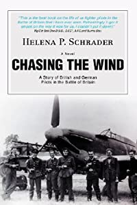 Chasing the Wind: A Story of British and German Pilots in the Battle of Britain