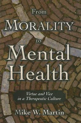 From Morality to Mental Health: Virtue and Vice in a Therapeutic Culture