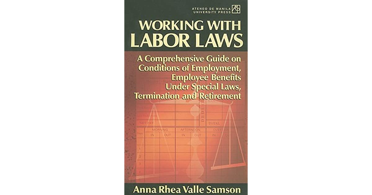 Working With Labor Laws A Comprehensive Guide On Conditions Of