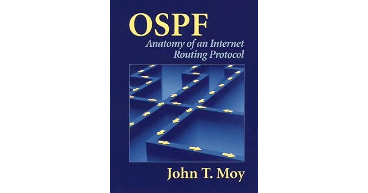 OSPF: Anatomy of an Internet Routing Protocol by John T. Moy