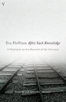 After Such Knowledge: A Meditation on the Aftermath of the Holocaust