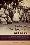 Federal Fathers and Mothers: A Social History of the United States Indian Service, 1869-1933