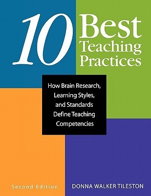 Ten Best Teaching Practices How Brain Research and Learning Styles Define Tompetencies