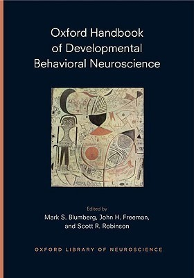 Oxford handbook of developmental behavioural neuroscience