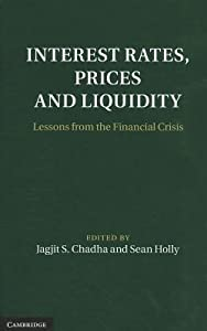 Interest Rates, Prices and Liquidity: Lessons from the Financial Crisis