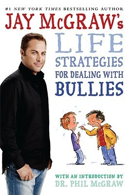 Jay-McGraw-s-Life-Strategies-for-Dealing-with-Bullies