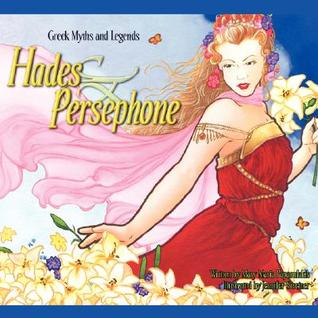 Hades And Persephone Greek Myths And Legends By Mary Maria