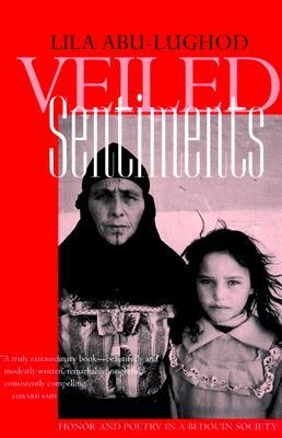 Veiled Sentiments: Honor and Poetry in a Bedouin Society (updated with a new preface)