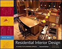Residential Interior Design: A Guide to Planning Spaces. Maureen Mitton, Courtney Nystuen