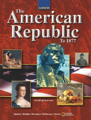 The American Republic To 1877 By Joyce Appleby