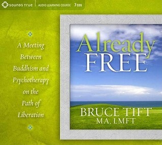 Already-Free-Buddhism-Meets-Psychotherapy-on-the-Path-of-Liberation