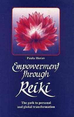 Empowerment Through Reiki: The Path to Personal and Global Transformation (Shangri-La Series)