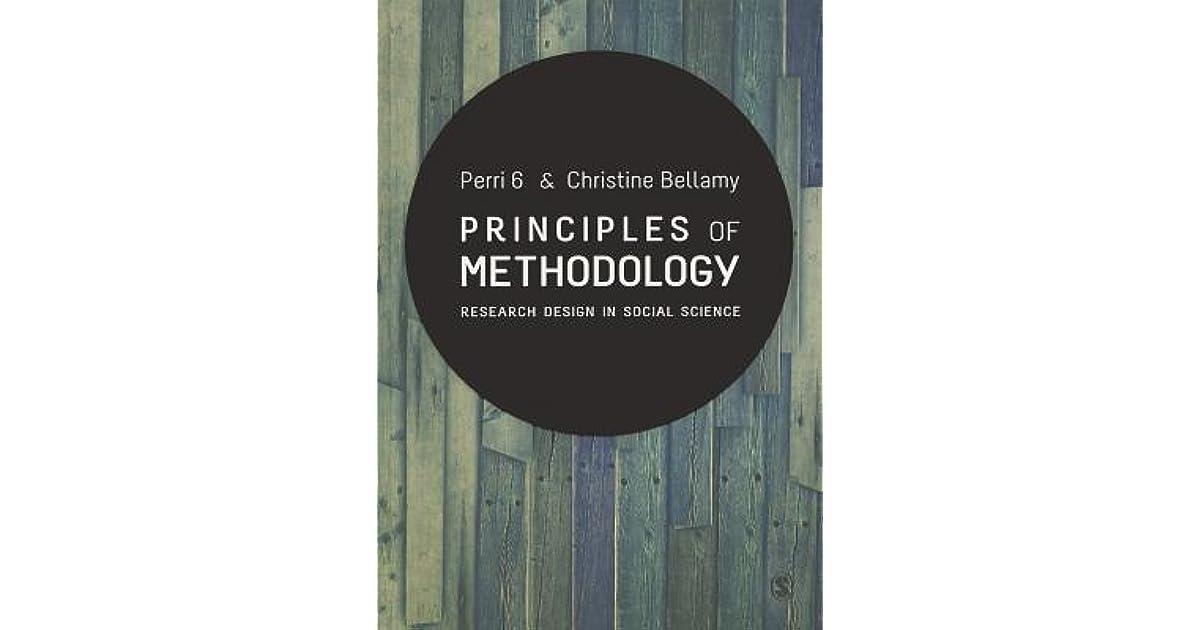 Principles Of Methodology Research Design In Social Science By Perri 6