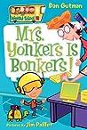 Mrs. Yonkers Is Bonkers! (My Weird School, #18)