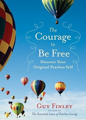 The-Courage-to-Be-Free-Discover-Your-Original-Fearless-Self