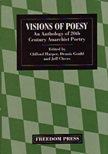 Visions of Poesy: An Anthology of 20th Century Anarchist Poetry