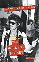"Under Their Thumb: How a Nice Boy from Brooklyn Got Mixed Up with the ""Rolling Stones"" (and Lived to Tell the Tale): How a Nice Boy from ... Rolling Stones (and Lived to Tell the Tale)"