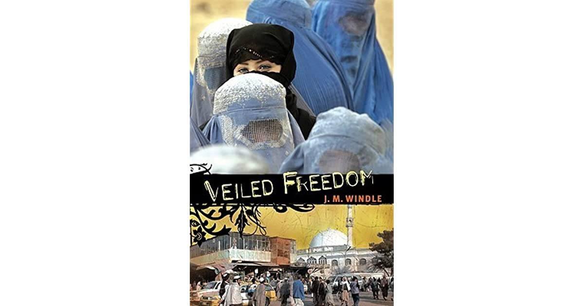 Veiled Freedom By Jm Windle