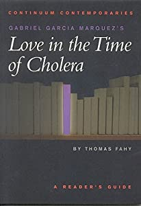 Gabriel Garcia Marquez's Love in the Time of Cholera: A Reader's Guide