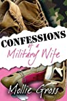 Confessions of a Military Wife by Mollie Gross