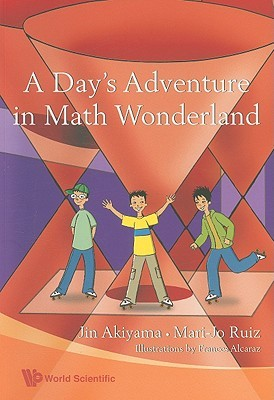 A Day's Adventure in Math Wonderland by Jin Akiyama