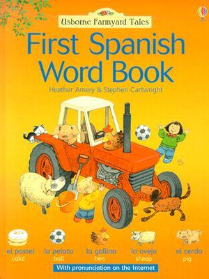 First Spanish Word Book (Farmyard Tales First Words) (Multilingual Edition)