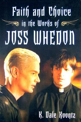 Faith and Choice in the Works of Joss Whedon