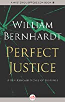 Perfect Justice (Ben Kincaid #4)