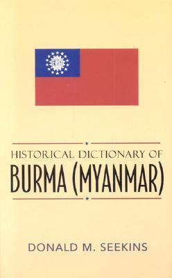 Historical Dictionary of Burma Myanmar