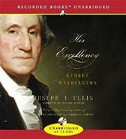 His Excellency: George Washington: George Washington
