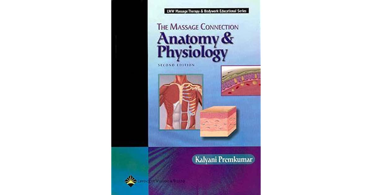 The Massage Connection: Anatomy and Physiology by Kalyani Premkumar