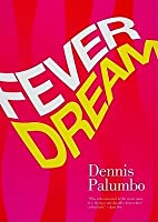 Fever Dream