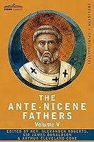 Fathers of the Third Century: Hippolytus; Cyprian; Caius; Novatian; Appendix (Ante-Nicene Fathers, #5)