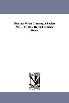 Pink and White Tyranny: a Society Novel
